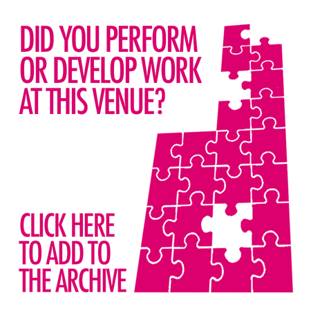 Did you perform or develop work at this venue? Click here to add to the archive