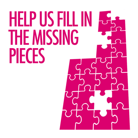 Help us fill in the missing pieces